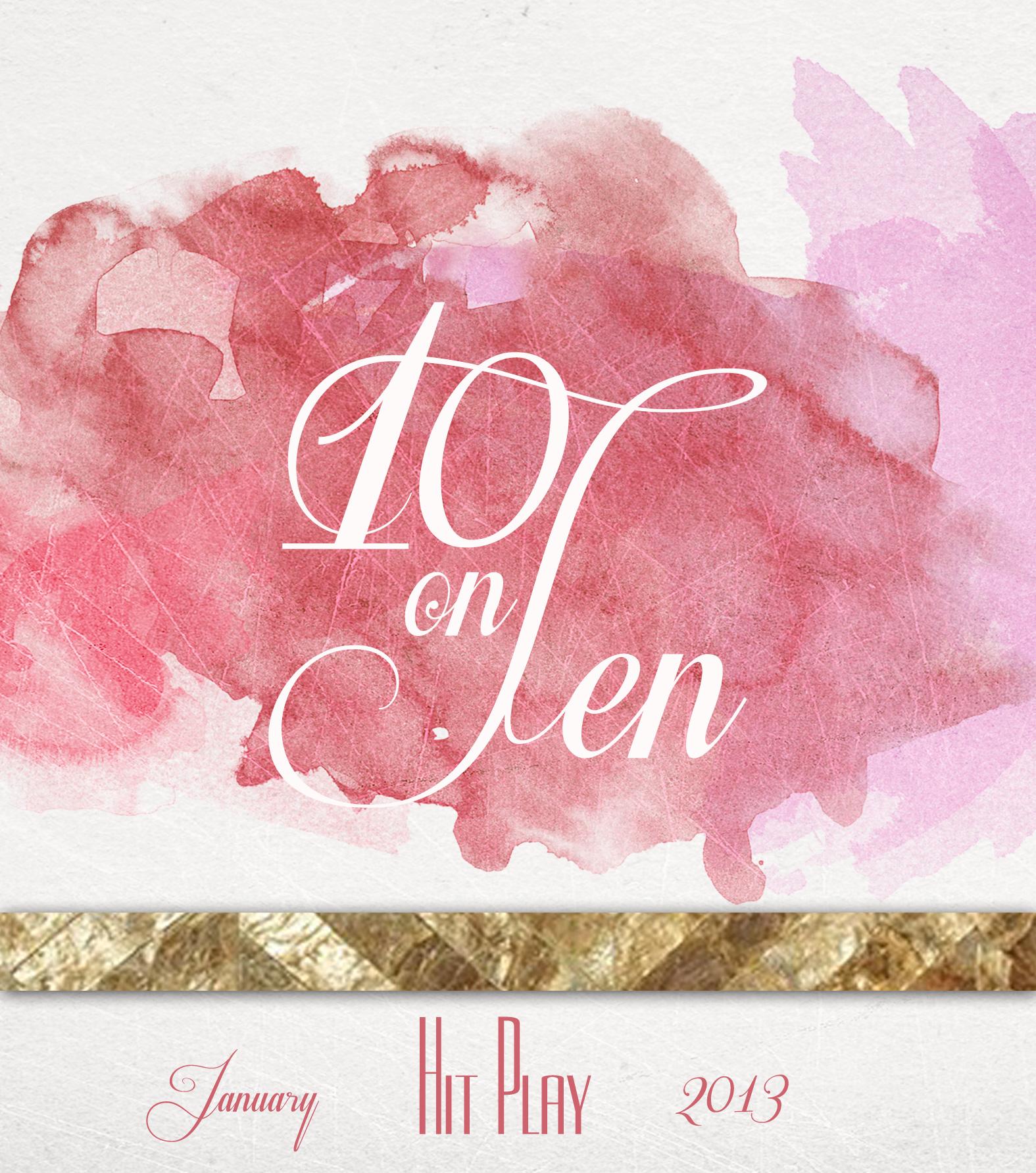 Hit Play! January's 10 on Ten
