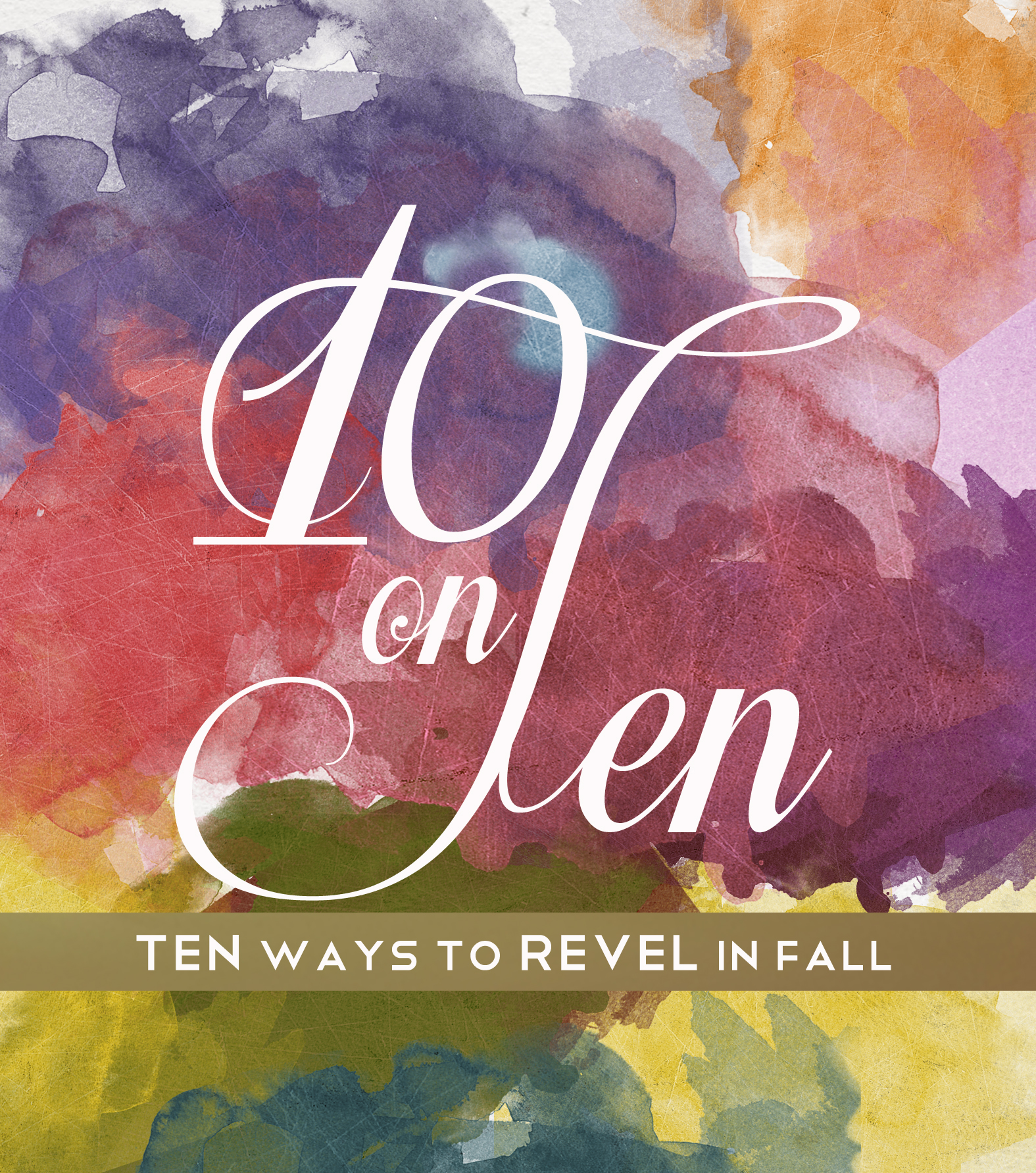 10 on Ten | 10 Glorious Ways to REVEL in Fall by REVELphoto